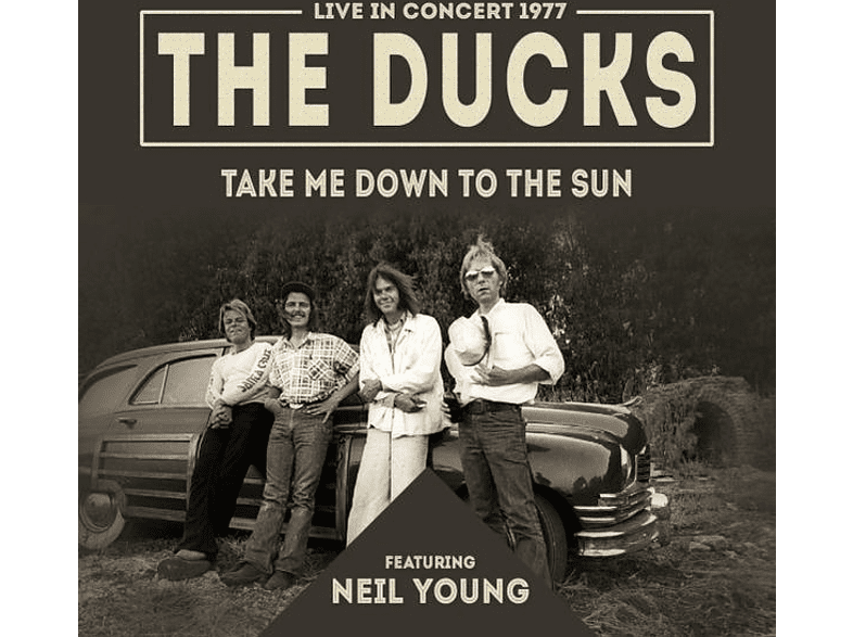 The Ducks feat. Neil Young - Take Me Down To The Sun [CD]