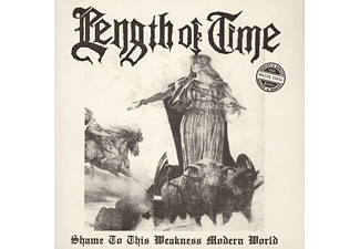 Length Of Time - SHAME TO THIS WEAKNESS MODERN WORLD (White) - (Vinyl)