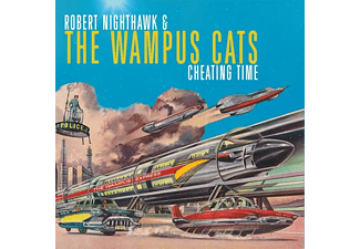 Robert Nighthawk, The Wampus Cats - Cheating Time  - (CD)