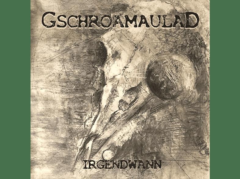 Gschroamaulad - Irgendwann [CD]