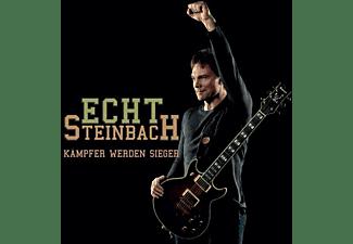 Echt Steinbach - Kämpfer Werden Sieger  - (CD)