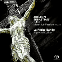 La Petite Bande - Matthäus-Passion-BWV 244 (Reissue) [SACD Hybrid]
