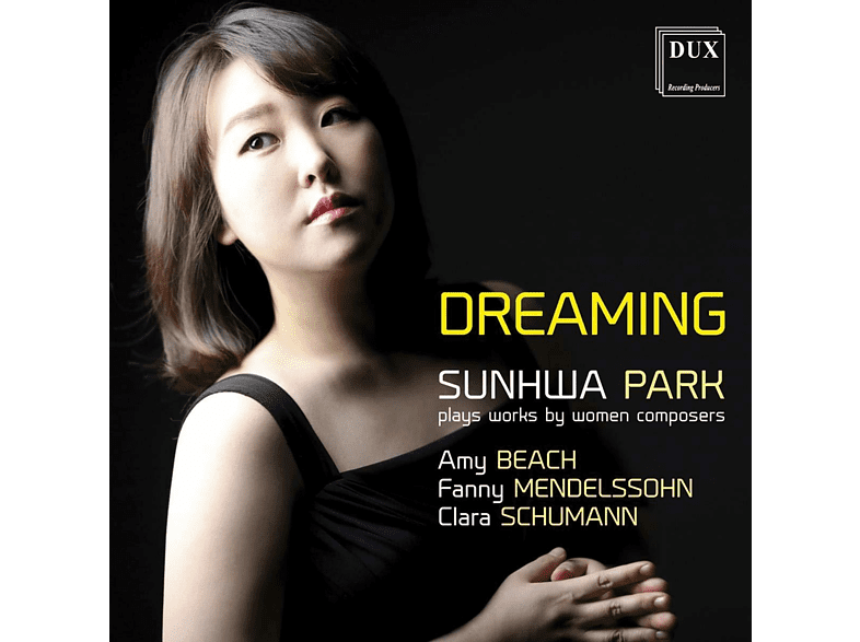 Sunwha Park - Dreaming - Sunhwa Park Plays Works By Women Composers [CD]