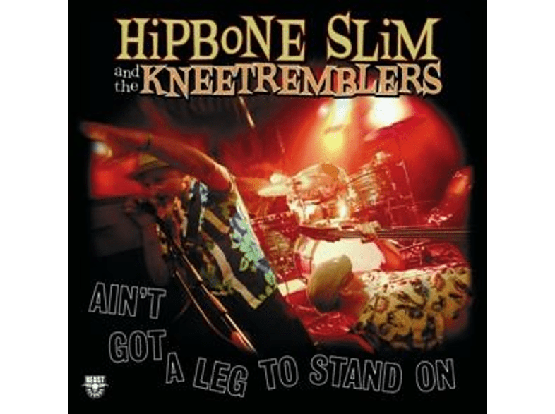 Hipbone Slim & The Kneetremblers - Ain't Got A Leg To Stand On [Vinyl]