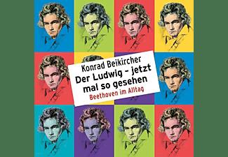 Konrad Beikircher - Der Ludwig-jetzt mal so gesehen  - (CD)