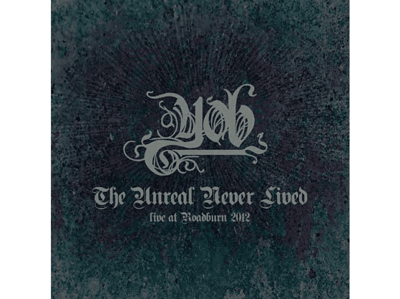 Yob - The Unreal Never Lived-Live At Roadburn 2012 (Re [Vinyl]