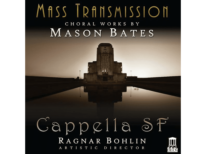 Isabelle Demers, Cappella Sf - Mass Transmission-Choral works by Mason Bates [CD]