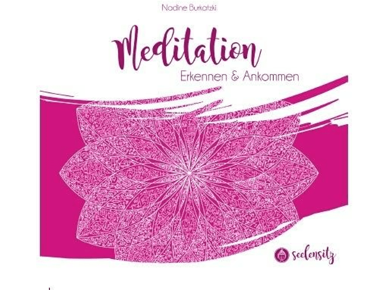 Nadine Burkatzki - Seelensitz Meditation Erkennen & Ankommen Vol.1 [CD]