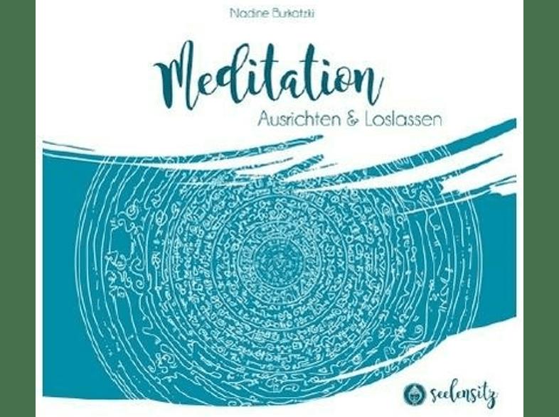 Nadine Burkatzki - Seelensitz Meditation Ausrichten & Loslassen Vol.2 [CD]