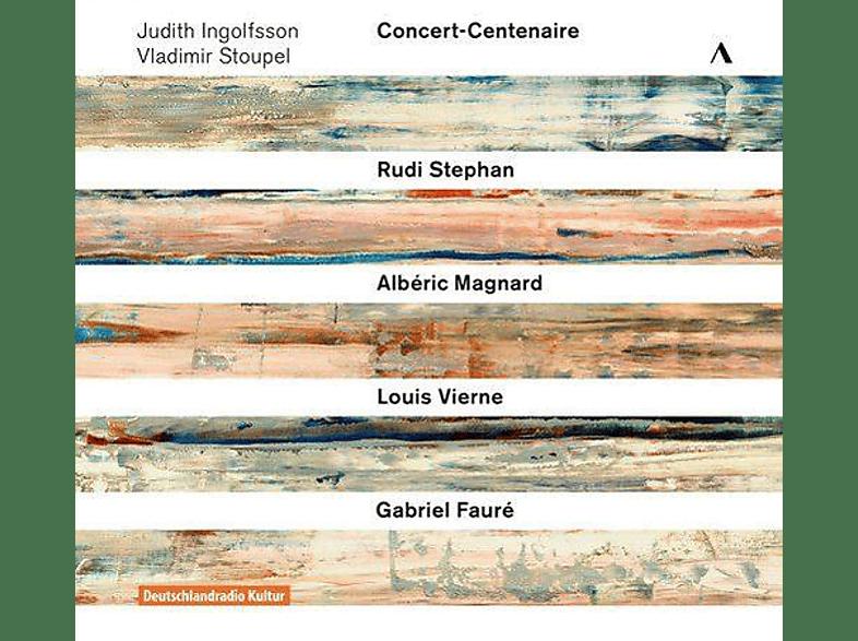 Judith Ingolfsson, Violine - Vladimir Stoupel, Klavier - Concert-Centenaire [CD]