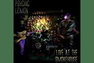 Psychic Lemon - Live At The Smokehouse [Vinyl]
