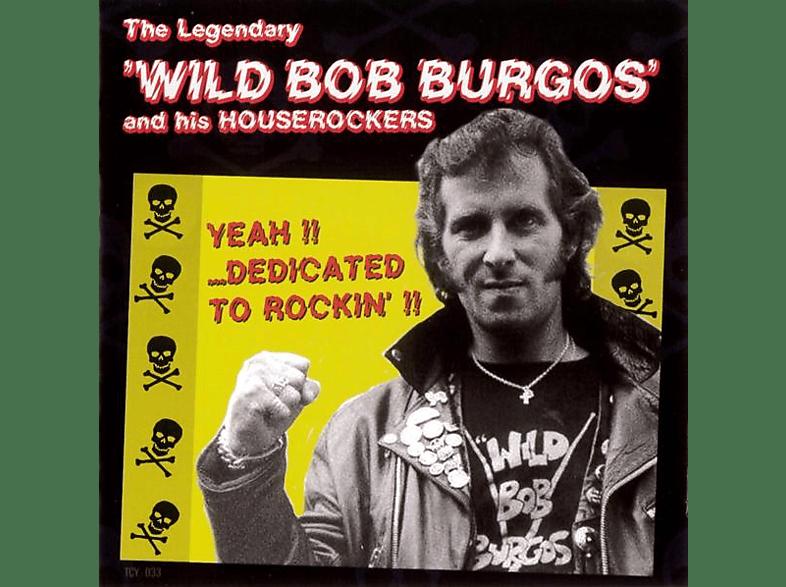 Wild Bob Buros & His Houserockers - Yeah!!...Dedicated To Rockin'!! [CD]