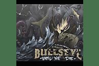 Bullseye - Until We Die [CD]