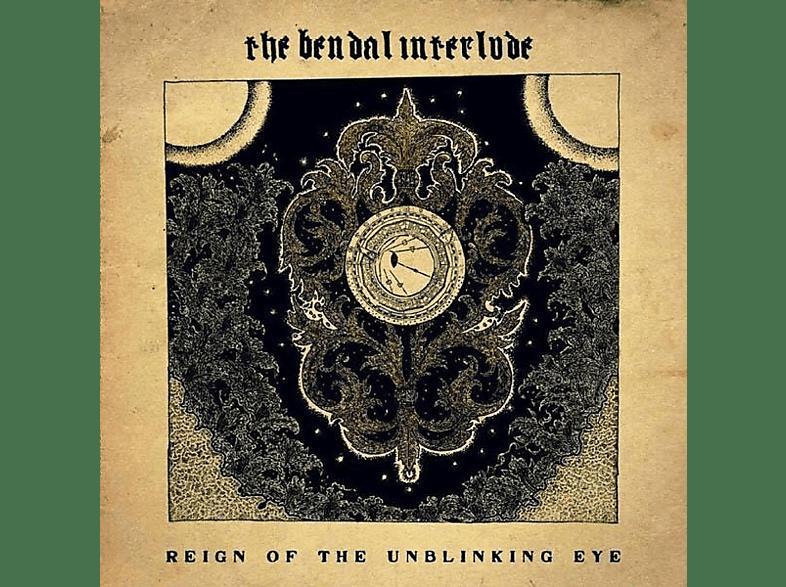 Bendal Interlude - Reign Of The Unblinking Eye [Vinyl]
