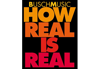 Buschmusic - How Real Is Real  - (CD)