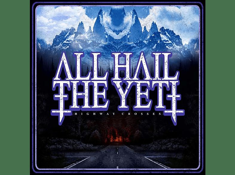 All Hail The Yeti - Highway Crosses [Vinyl]