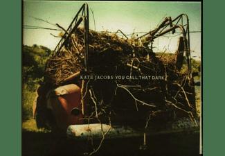 Kate Jakobs - You Call That Dark  - (CD)