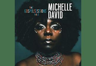 Michelle David - The Gospel Sessions Vol.3  - (CD)