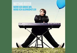 Matthias Reuter - Wenn ich groß bin werd ich Kleinkünstler  - (CD)