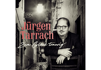 Jürgen Tarrach - Zum Glück traurig  - (CD)