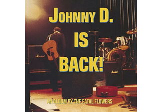 Fatal Flowers - Johnny D Is Back  - (CD)