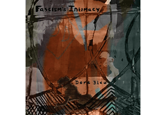 Dora Blue - Fascism's Intimacy  - (Vinyl)