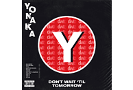Yonaka - Don't Wait 'Til Tomorrow [Vinyl]