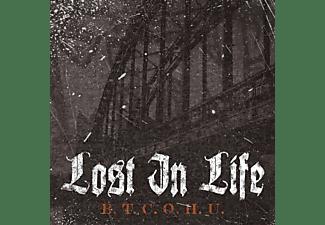 Lost In Life - B.T.C.O.H.U.  - (CD)