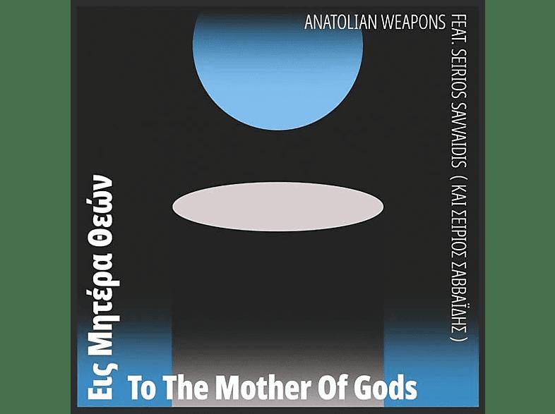 Anatolian Weapons feat. Seirios Savvaidis - To The Mother Of Gods [Vinyl]
