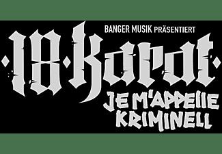 18 Karat - Je M'Appelle Kriminell  - (CD)