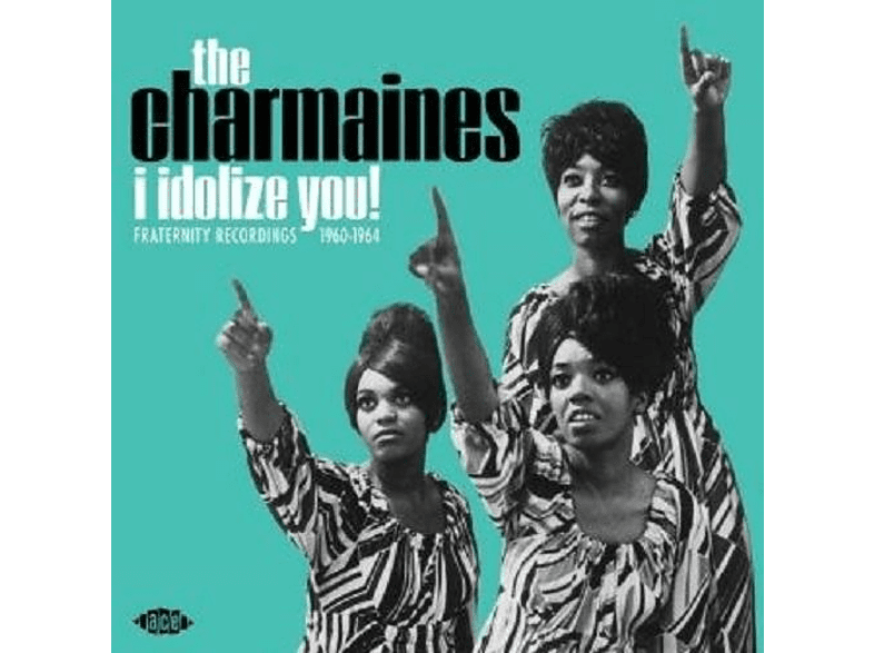 The Charmaines - I IDOLIZE YOU! FRATERNITY RECORDINGS 1960-1964 [Vinyl]