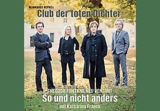 Katharina Franck, Club Der Toten Dichter - SO UND NICHT ANDERS  - (Vinyl)