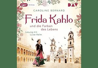 Caroline Bernard - FRIDA KAHLO UND DIE FARBEN DES LEBENS  - (MP3-CD)