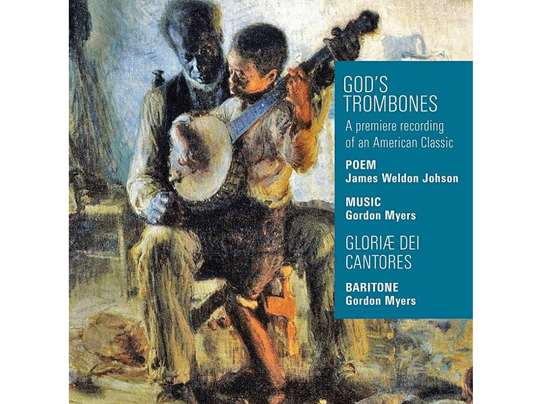Gloriae Dei Cantores, James Weldon Johson - God's Trombones [CD]