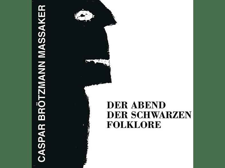 Caspar Massaker Brötzmann - Der Abend Der Schwarzen Folklore [Vinyl]