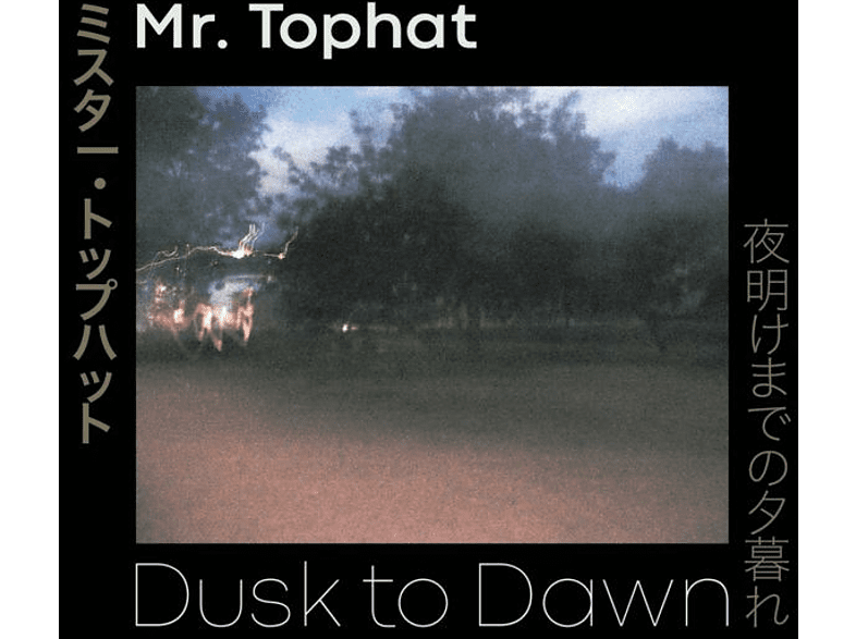 Mr.Tophat - Dusk To Dawn-Parts I,II & III [CD]