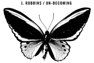 J. Robbins - UN-BECOMING [CD]