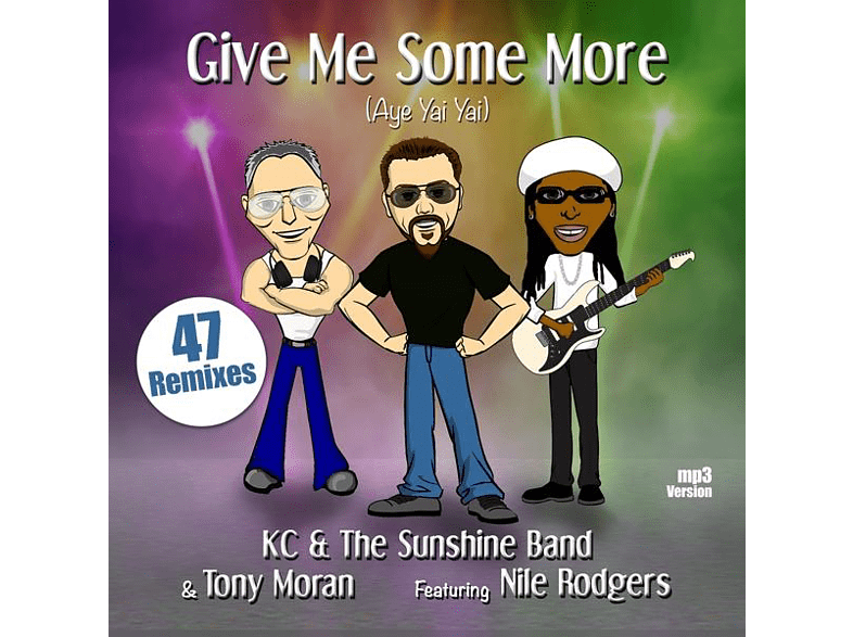 Kc & The Sunshine Band & Tony Moran, Nile Rodgers - Give Me Some More (Aye Yai Yai) ft. Nile Rodgers [CD]