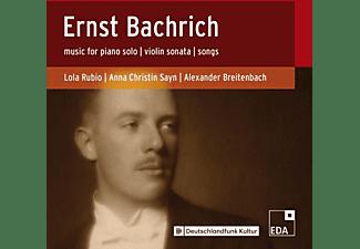 Anna Christin Sayn, Lola Rubio, Alexander Breitenbach - Ernst Bachrich-ein Portrait  - (CD)