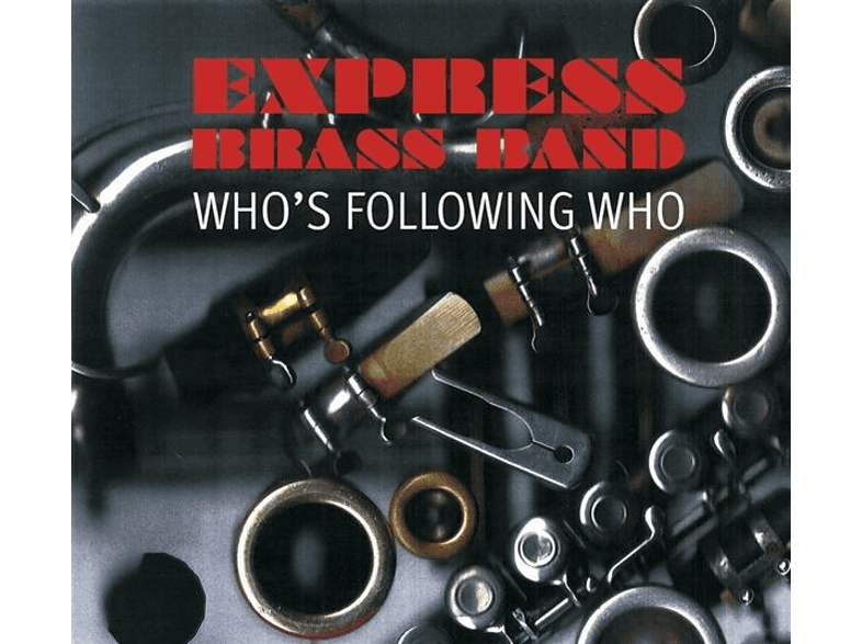 The Express Brass Band - Who's Following Who [LP + Download]