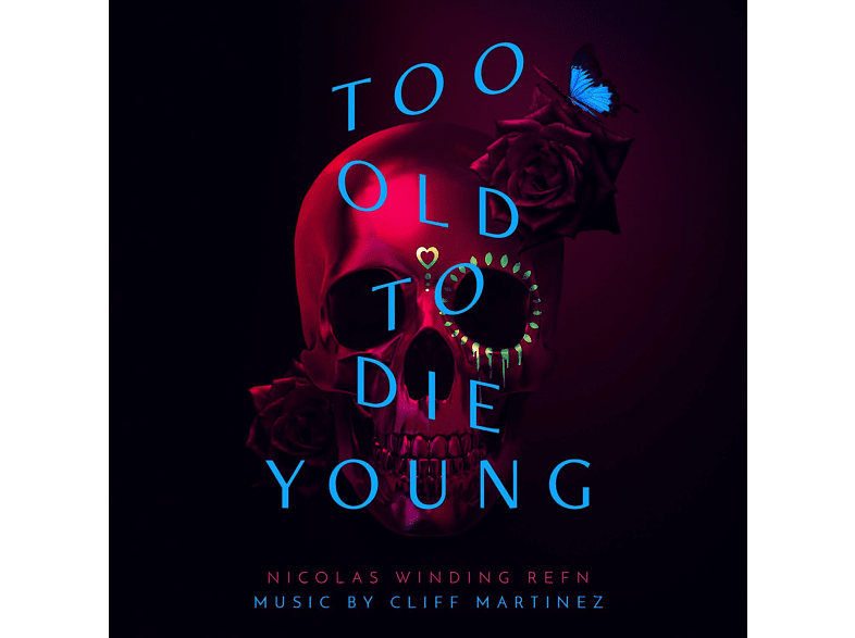 Cliff Martinez - Too Old To Die Young [CD]