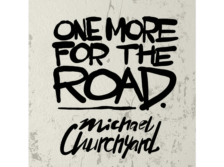 Michael Churchyard - One More For The Road [CD]