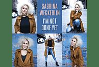 Sabrina Weckerlin - I'm Not Done Yet [CD]