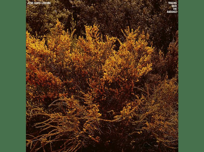 Jefru Cantu-ledesma - Tracing Back The Radiance [Vinyl]