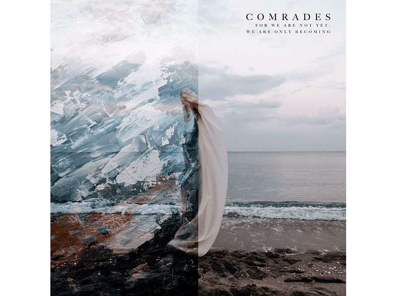 Comrades - For We Are Not Yet,We Are Only Becoming [CD]
