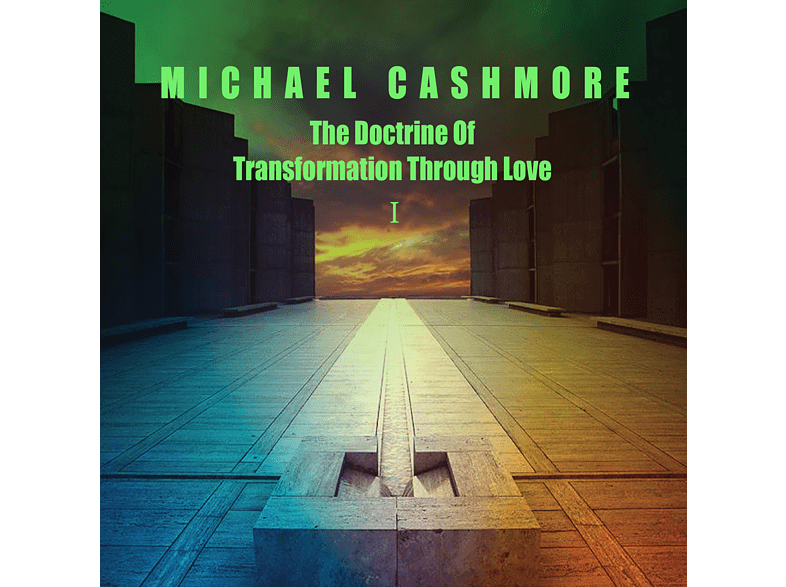 Michael Cashmore - The Doctrine Of Transformation Through Love [CD]