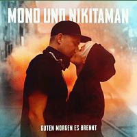 Mono + Nikitaman - Guten Morgen Es Brennt (Ltd.Schwarzes Vinyl) [LP + Bonus-CD]