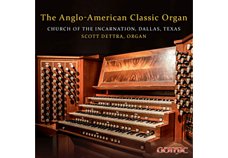 Scott Dettra - The Anglo-American Classic Organ  - (CD)
