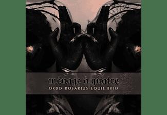 Ordo Rosarius Equilibrio - MENAGE A QUATRE  - (CD)