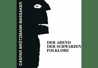 Caspar Massaker Brötzmann - Der Abend Der Schwarzen Folklore  - (Vinyl)